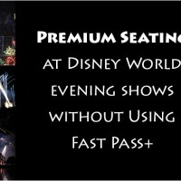Premium Seating at Disney World Evening Shows Without Using Fast Pass+