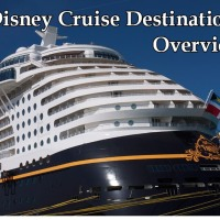 2015 - 2016 Disney Cruise Destinations Overview